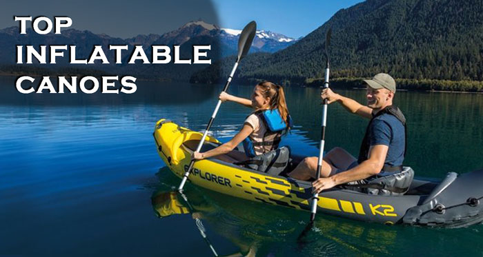 Top Best Inflatable Canoe