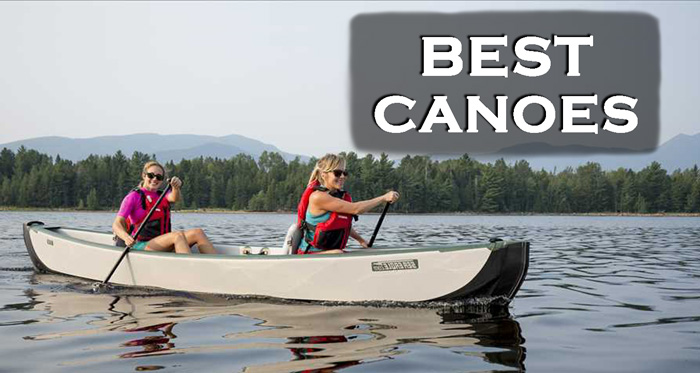 14 Best Canoes to hit the Waves With - Top Reviewed 2020