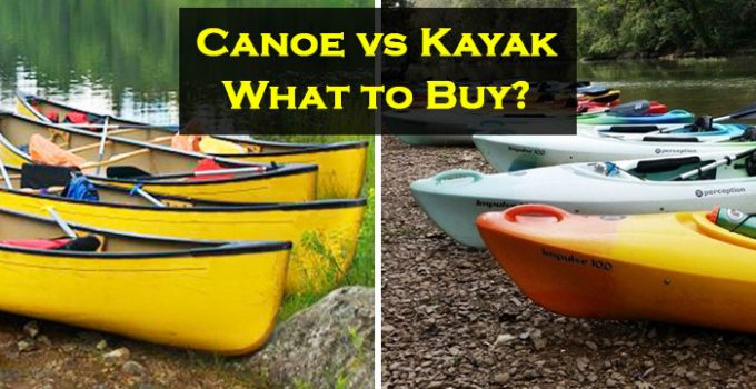 what to buy: canoe vs kayak